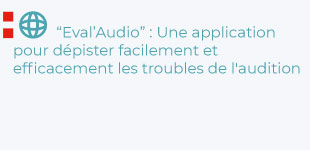 Eval'Audio : Une application pour dépister les troubles de l'audition